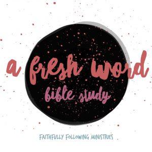 a fresh word bible study