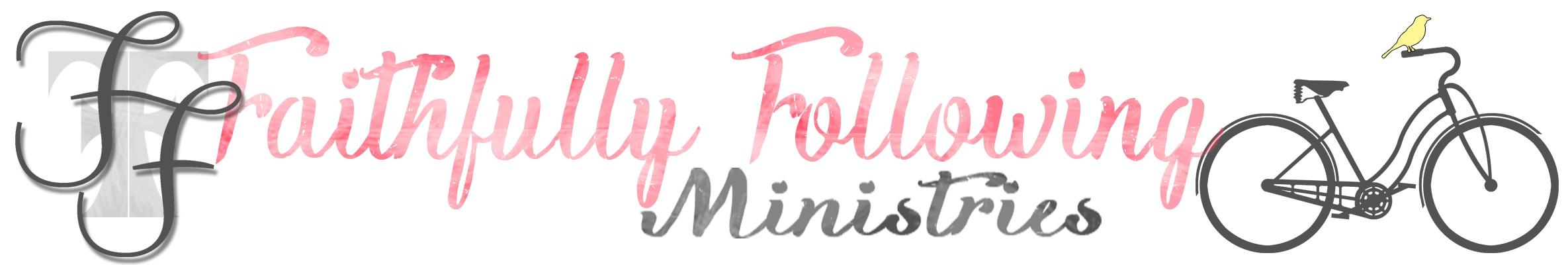 Faithfully Following Ministries