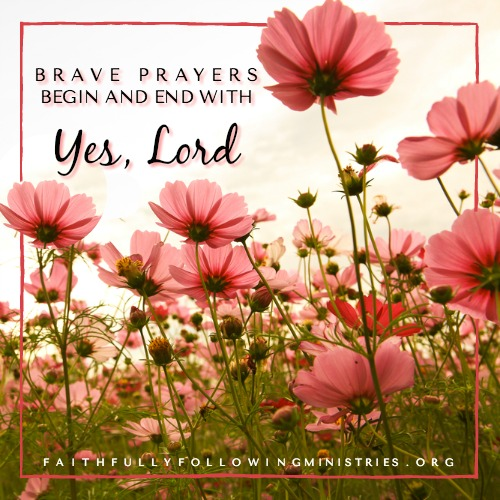 Day 1: Praying Brave with a Yes Heart