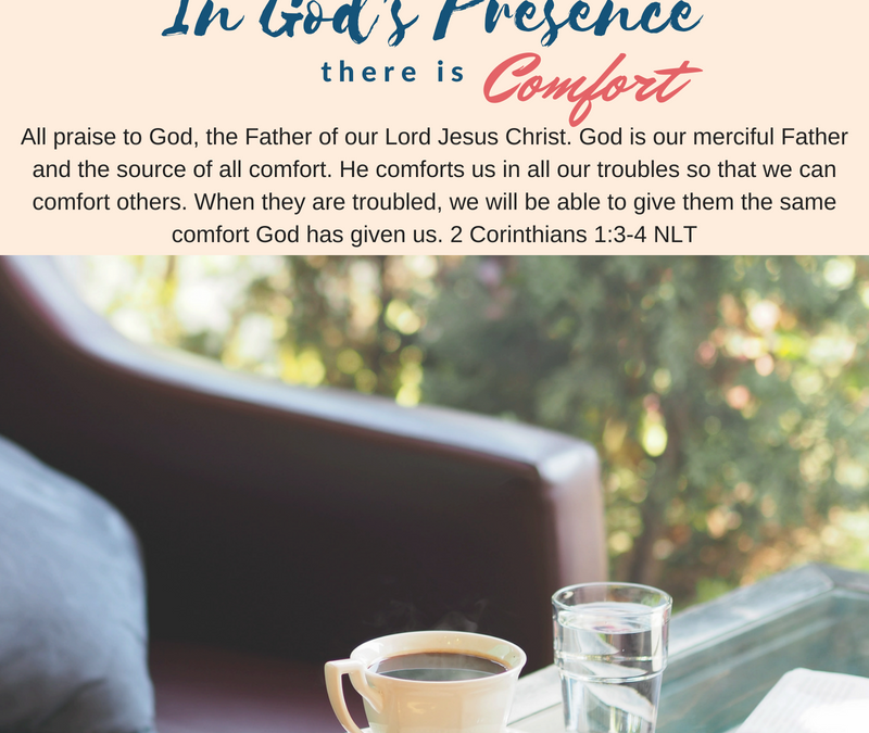 Day 8~ In God's Presence there is Comfort