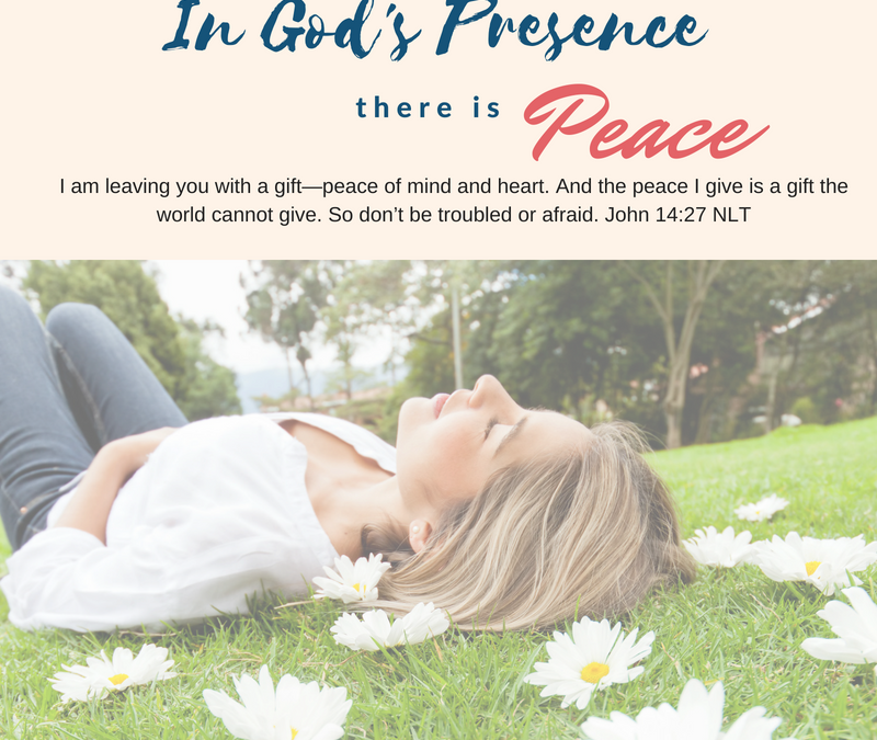 Day 6~ In God's Presence there is Peace
