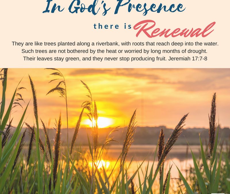Day 9~ In God's Presence there is Renewal