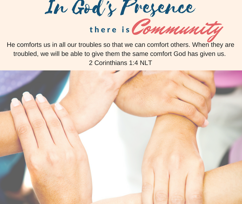 Day 5~ In God's Presence there is Community
