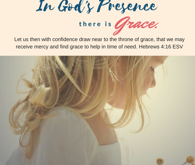 Day 10~ In God's Presence there is Grace