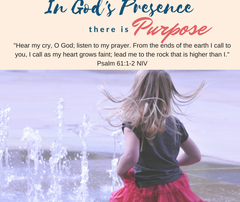 Day 3 ~ In God's Presence there is Purpose